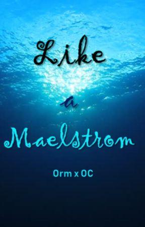 Like a Maelstrom by LunaeInTenebris