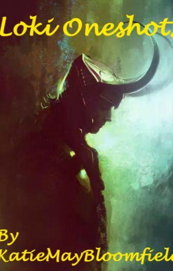 Loki One-shots - Katie May Bloomfield - Wattpad