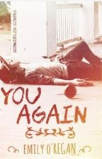 You Again (Carl Grimes Fanfiction) by TeenWolfGivesMeLife