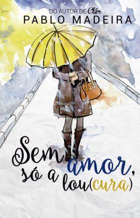 Sem Amor, só a Lou(cura) by PabloMadeira