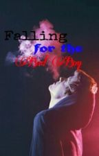 Falling for the Bad Boy by Naturally-ThisCrazy