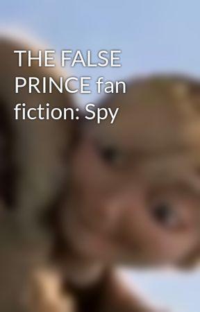THE FALSE PRINCE fan fiction: Spy by GinnyMollyWeasley2