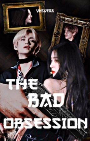The Bad Obsession | Taehyung FF by Sweetpea27tae