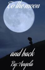 To the moon and back {Funneh x Alec} by Angela_Wolf