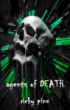 Agents of DEATH by RickyPine
