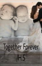 Together Forever/Harry Styles by AlwaysMarie13
