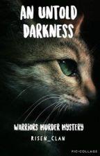An Untold Darkness by Risen_Clan