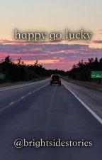 happy go lucky by brightsidestories