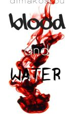 Blood And Water Saga: Plasma [UNDER EDITING] by dimakosrou