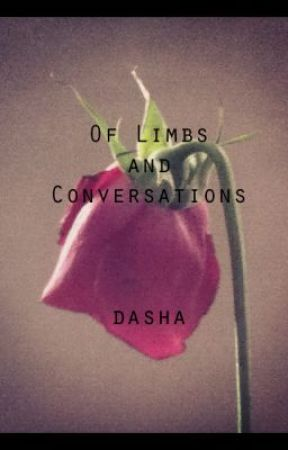 Of Limbs and Conversations by dasha242