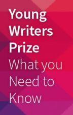 The Young Writer Prize RULES - What You Need To Know by youngwritersprize