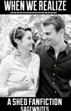 When We Realize (A Sheo Fanfic) by SageWrites