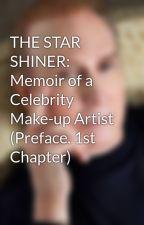 THE STAR SHINER: Memoir of a Celebrity Make-up Artist (Preface. 1st Chapter) by evanjer