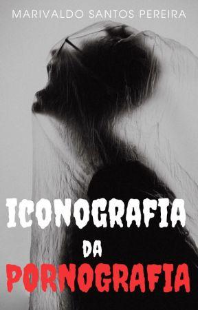 ICONOGRAFIA DA PORNOGRAFIA by Marivaldo_2019
