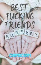 BEST FUCKING FRIENDS (BFF)  by Chiimiichan