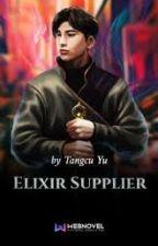 [Book II] Elixir Supplier (201-Seterusnya) by RanGepiscca