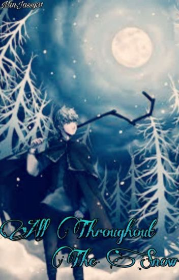 All Throughout The Snow ¦¦Jack Frost x Reader