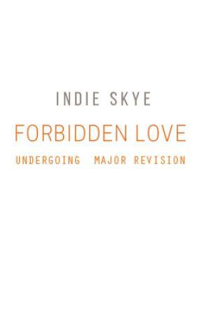 Forbidden Love (indefinite hiatus) by indie_skye