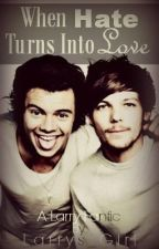 When Hate Turns Into Love (Larry Stylinson AU) by Larrys_Girl