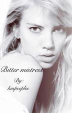 Bitter Mistress by kmpeeples