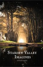 Stardew Valley Imagines by xXTheFreakXx