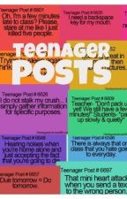 Teenager Posts - Not In Order by Walker_obsessed