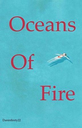 Oceans Of Fire by Daninfinity22