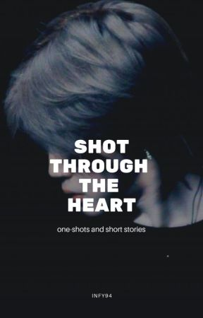 shot through the heart || one-shots by infired_writer94