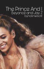 The Prince And I || Beyoncé • Jay Z by byncknwlscrtr