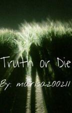 Truth or Die by marisa200211