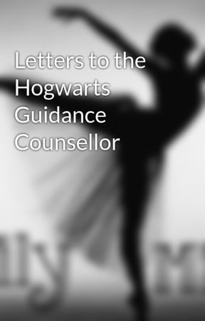 Letters to the Hogwarts Guidance Counsellor by Lily-Mia