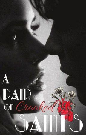 A Pair of Crooked Saints || A Crooked Saints Novel (Book Three) by BehindTheWardrobe