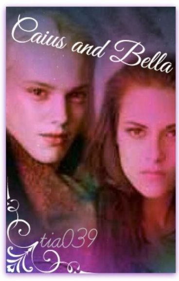 Caius and Bella (ON HOLD)