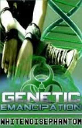 Genetic Emancipation: An Original Novel by WhiteNoisePhantom