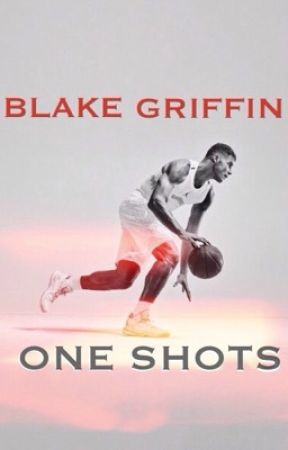 Blake Griffin One Shots by rhemarich