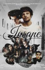 Insane (Larry Stylinson) - TERMINADA by WelcomeToShades