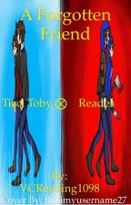 A Forgotten Friend Ticci Toby X Reader  by VCReading1098