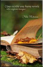 Como escribir una buena novela - Los mejores consejos. by NubeBohemia