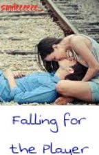 Falling for the player by smileeeeee_