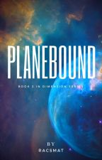 Planebound (Dimension Series Book 2) by racsmat