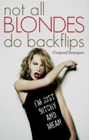 Not All Blondes Do Backflips (Traducción al Español) by Weirdes