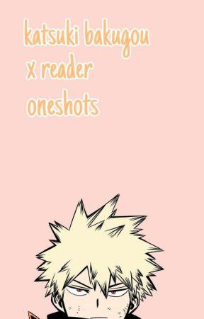 Katsuki Bakugou x reader one shots - °•Neko•° - Wattpad