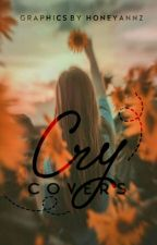 Cry Covers by honeyannz