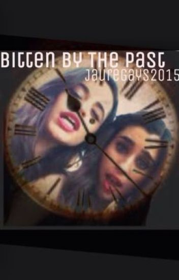Bitten By The Past (Camren)
