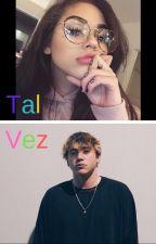 Tal Vez (Paulo Londra y vos) 💐 by AnadePimentel