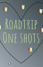 Roadtrip one shots! by Giraffe_ATTACKS