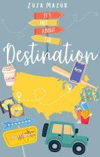 It's Not About The Destination by susannah93