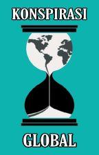 Konspirasi Global (random) by byHumble123