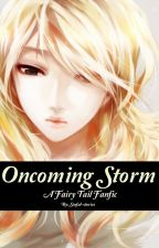 Oncoming Storm (Fairy Tail) by Sinful-stories