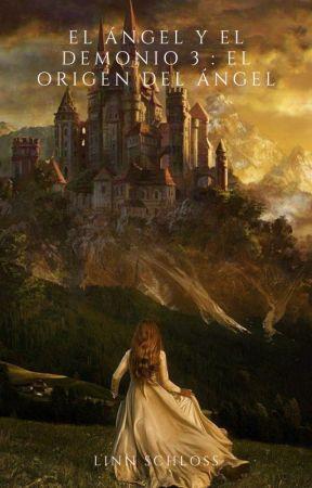 el angel y el demonio 3 : el origen del angel by linnaltesschloss